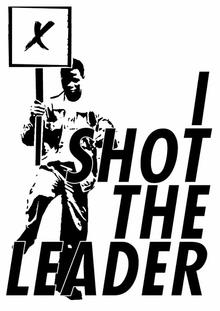 I SHOT THE LEADER
