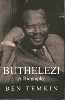 Buthelezi A Biography by Ben Temkin
