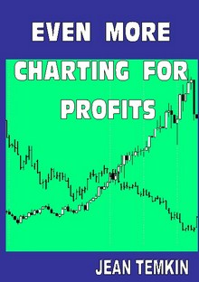 More Charting For Profit by Jean Temkin