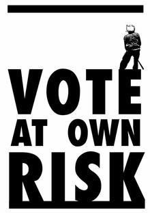 VOTE AT OWN RISK. II