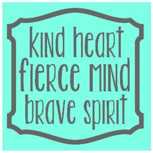 thumbnail for Kind heart, fierce mind, brave spirit