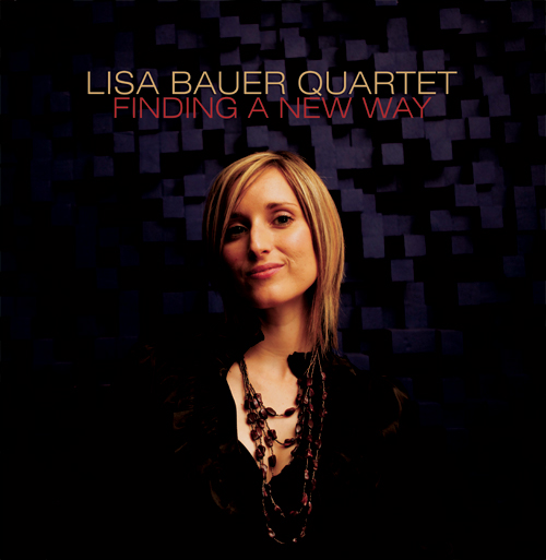 Album Lisa Bauer Quartet Finding A New Way by Lisa Bauer