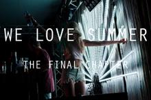 Thumbnail for WE LOVE SUMMER: The Final Chapter