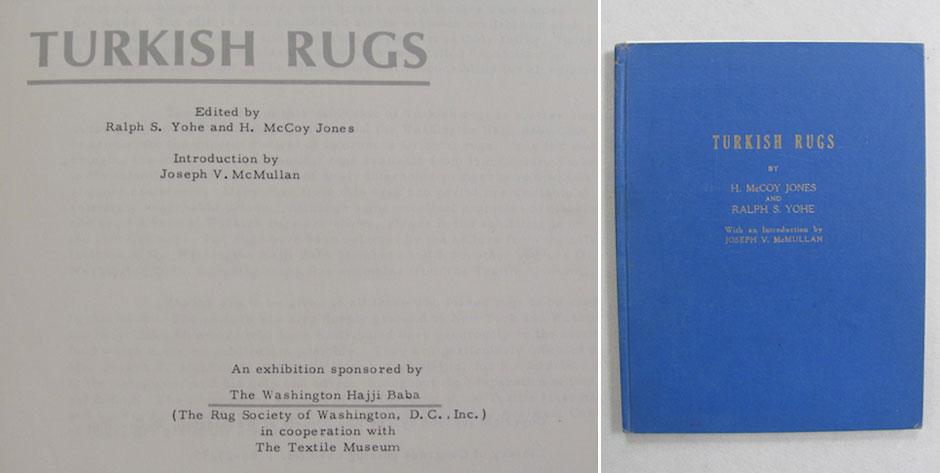 Turkish Rugs: McCoy Jones / Yohe , An Exhibition Sponsored by The Washington Hajji Baba