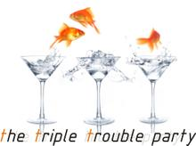 Triple Trouble Party