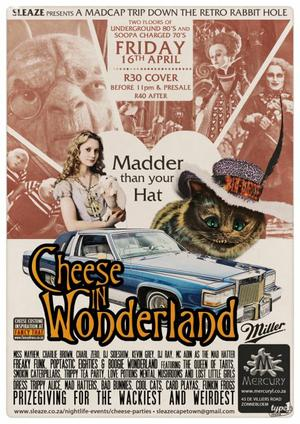 Thumbnail for Cheese In Wonderland - Madder than your Hat!