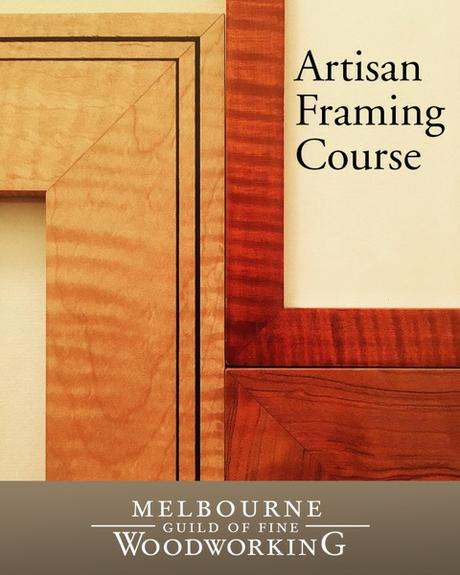 Melbourne Guild of Fine Woodworking | Classes: Artisan Framing Course