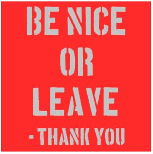 thumbnail for Be nice or leave