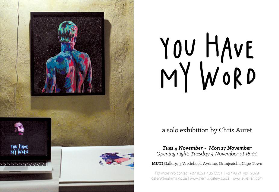 you have my word_EVENT \\\ Exhibition: You Have My Word by Chris Auret - Graffiti South Africa