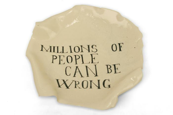 MILLIONS OF PEOPLE CAN BE WRONG
