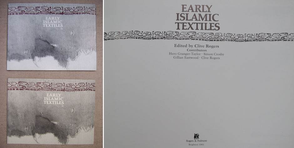 ROGERS C., Early Islamic Textiles, Rogers & Podmore, Brighton 1983