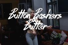 Thumbnail for BUTTON BASHERS x BUTTER | 12 Feb 2016
